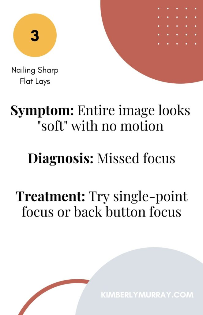 Try single point focus or back button focus to nail your focus