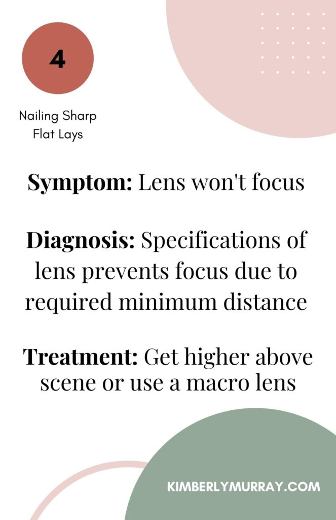 Get higher above your scene or use a macro lens if you are not outside of your lens' minimum focusing distance